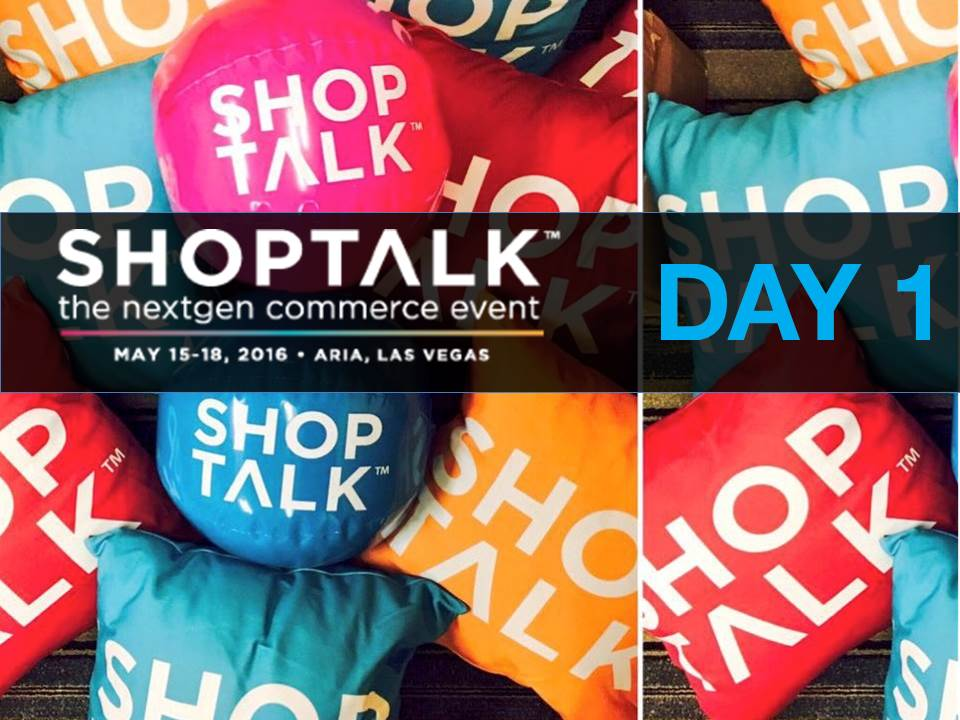 shoptalk day 1