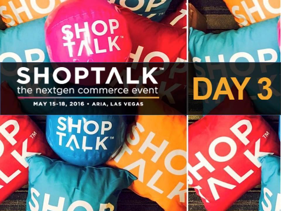shoptalk day 3